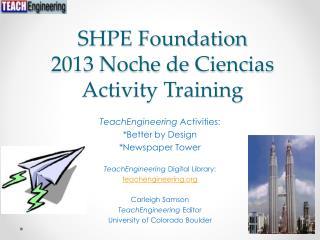 SHPE Foundation 2013  Noche  de  Ciencias Activity Training