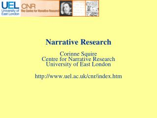 Narrative Research Corinne Squire Centre for Narrative Research University of East London