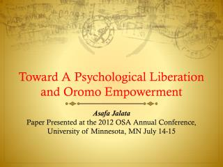 Toward A Psychological Liberation and Oromo Empowerment