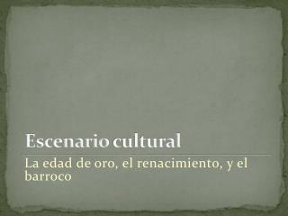 Escenario  cultural