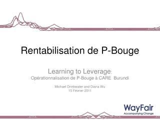 Rentabilisation de  P-Bouge