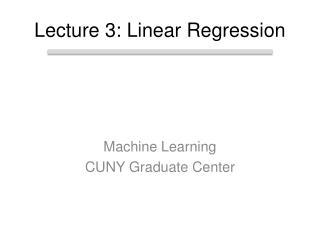 Lecture 3: Linear Regression