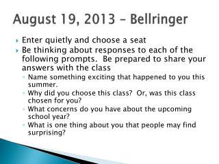 August 19, 2013 –  Bellringer