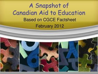 A Snapshot of  Canadian Aid to Education
