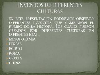 INVENTOS DE DIFERENTES CULTURAS