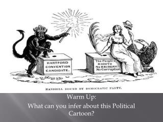Warm Up: What can you infer about this Political Cartoon?