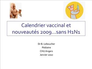 Calendrier vaccinal et nouveaut s 2009 sans H1N1