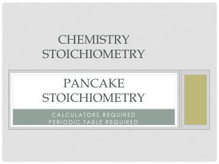 Chemistry stoichiometry pancake stoichiometry
