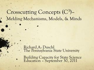 Crosscutting Concepts (C 3 )�  Melding Mechanisms, Models, & Minds