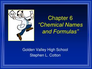 Chapter 6 �Chemical Names and Formulas�