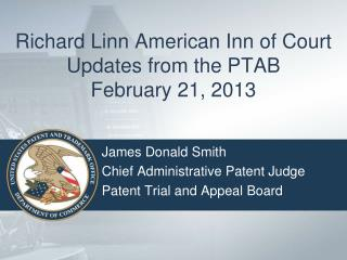 Richard  Linn American Inn of Court Updates from the PTAB February  21,  2013