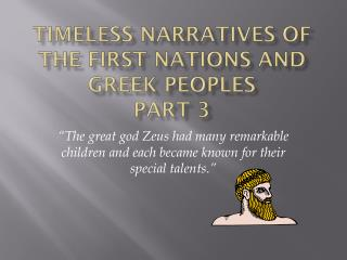 Timeless Narratives of the First Nations and Greek Peoples Part 3