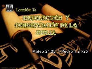 Lección 2: RECOLECCIÓN   Y CONSERVACIÓN DE LA BIBLIA