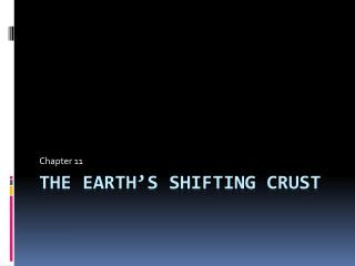 The Earth�s Shifting Crust