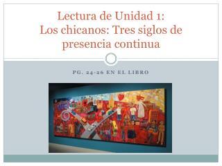 Lectura de Unidad 1:  Los chicanos: Tres siglos de presencia continua