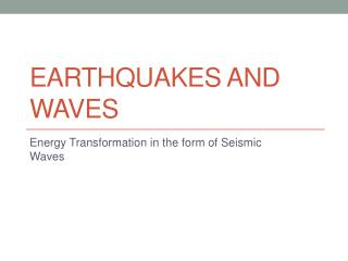 Earthquakes and waves