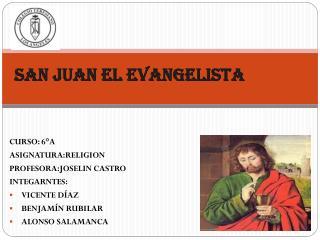 SAN JUAN EL EVANGELISTA