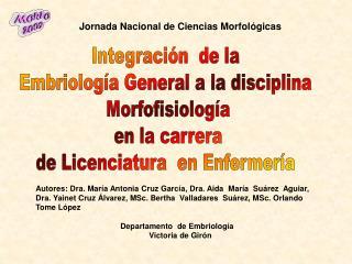 Integraci n  de la  Embriolog a General a la disciplina  Morfofisiolog a en la carrera de Licenciatura  en Enfermer a