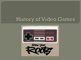 History of Video Games