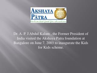 Dr. A.P.J Abdul Kalam inaugurating the Kids for Kids scheme