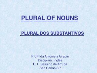 Prof  Ida Antonieta Gradin Disciplina: Ingl s E. E. Jesu no de Arruda S o Carlos