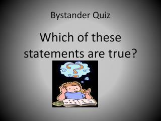 Bystander Quiz