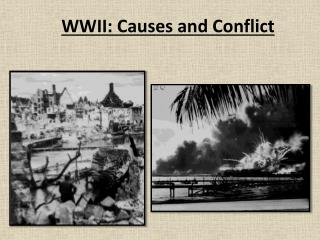WWII: Causes and Conflict