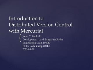 Introduction to  Distributed Version Control  with Mercurial