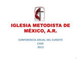 IGLESIA  METODISTA DE MÉXICO, A.R.