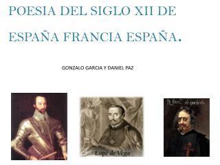 POESIA DEL SIGLO XII DE ESPAÑA FRANCIA ESPAÑA .