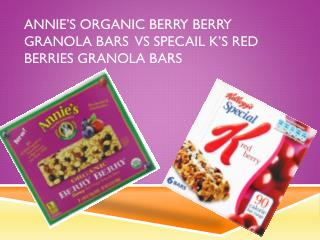 Annie's Organic berry berry granola bars   vs Specail  K's red berries granola bars