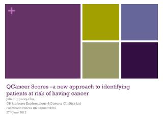 QCancer  Scores  –a new approach to identifying patients at risk of having cancer