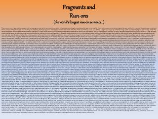 Fragments and  Run-ons (the world's longest run-on sentence…)