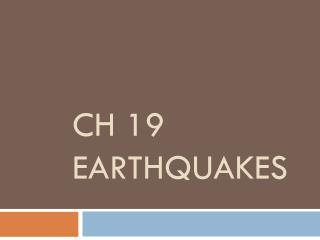 Ch 19 Earthquakes