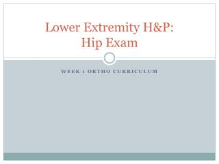 Lower Extremity H&P:  Hip Exam