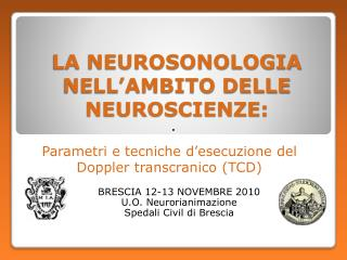 LA NEUROSONOLOGIA NELL'AMBITO DELLE NEUROSCIENZE: