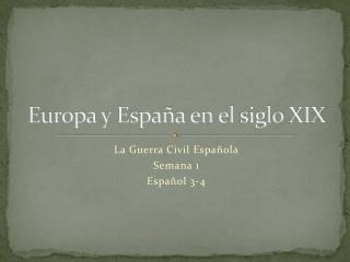 Europa y  España  en el  siglo  XIX
