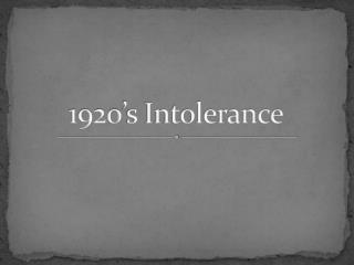 1920's Intolerance