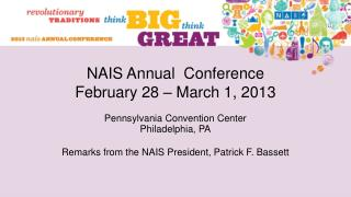 NAIS Annual  Conference February 28 – March 1, 2013