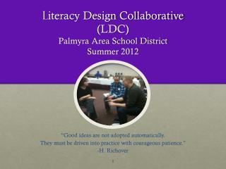 L iteracy Design Collaborative (LDC) Palmyra Area School District Summer 2012