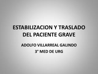 ESTABILIZACION Y TRASLADO DEL PACIENTE GRAVE