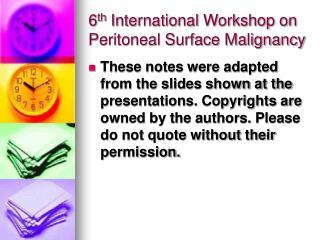 6th International Workshop on Peritoneal Surface Malignancy