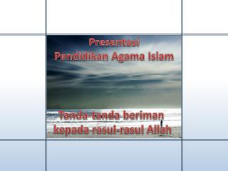 Presentasi Pendidikan  Agama Islam
