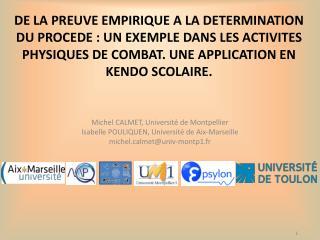 Michel CALMET, Université de Montpellier Isabelle POULIQUEN, Université de Aix-Marseille