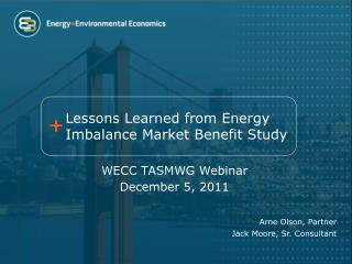 Lessons Learned from Energy  Imbalance Market Benefit  Study