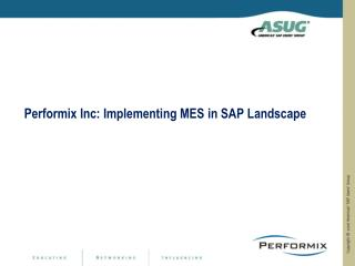Performix Inc: Implementing MES in SAP Landscape