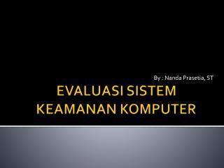 EVALUASI SISTEM KEAMANAN KOMPUTER