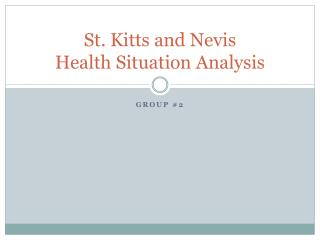 St. Kitts and Nevis Health Situation Analysis