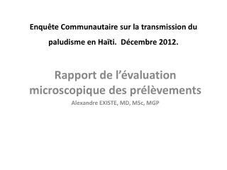 Enquête Communautaire sur la transmission du paludisme en  Haïti.   Décembre  2012.