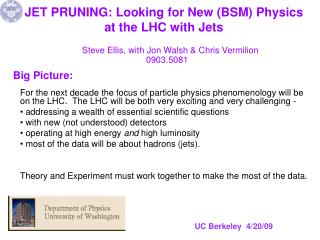 JET PRUNING: Looking for New (BSM) Physics at  the  LHC with Jets